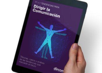 Dircom lanza '17 + 1 tendencias para dirigir la Comunicación', una pieza clave para anticipar el futuro